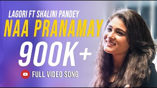 Video Lagori's Naa Pranamay ft. Shalini Pandey || Tejas Shankar || Telugu Original Song (2018) MP3, 3GP, MP4, WEBM, AVI, FLV Maret 2018