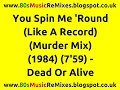 You Spin Me 'Round (Like A Record) (Murder Mix) - Dead Or Alive | 80s Club Mixes | 80s Club Music