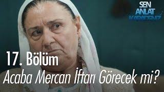 Video Acaba Mercan iftarı görecek mi? - Sen Anlat Karadeniz 17. Bölüm MP3, 3GP, MP4, WEBM, AVI, FLV Agustus 2018