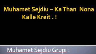 Muhamet Sejdiu&Qumilat - Ka Thonë Nona Kalle Kreit