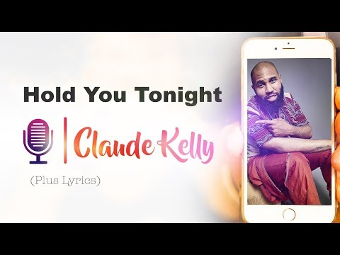 Claude Kelly - Hold You Tonight (Plus Lyrics)