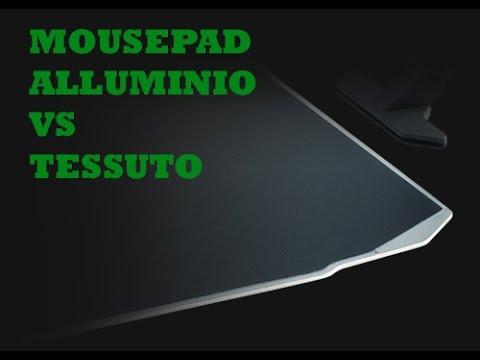 Tappetino mouse di tessuto o di alluminio ? Le differenze