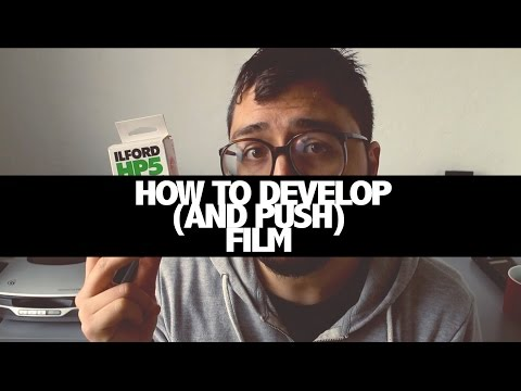 How to EASILY develop (and push) B/W film