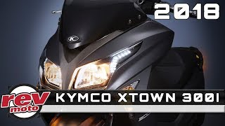 1. 2018 KYMCO XTOWN 300I Review Rendered Price Release Date