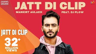 Video MANKIRT AULAKH - JATT DI CLIP (Full Song) Dj Flow | Singga | Latest Punjabi Songs 2017 | GK.DIGITAL MP3, 3GP, MP4, WEBM, AVI, FLV April 2018