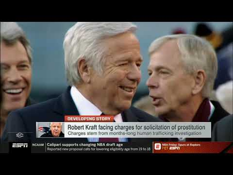 "ESPN Analyst BREAKING ""Robert Kraft charged with solicitation of prositution""   SportsCenter"
