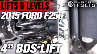 "BDS Suspension 4"" Suspension Lift Kit - Ford F-250/F-350 4WD:https://goo.gl/1Ycja3Shop Lift Kits Here:https://goo.gl/ejyGc9On this episode of Lifts & Levels we install a 4"" BDS Lift on a 2015 Ford F250. Subscribe now to stay up to date on all videos coming out from Custom Offsets! : https://goo.gl/P71pkN~~~~~~~~~~~~~~~~~~~~~~~~~~~~~~~~Intro Song:Flex'd by Handz Onntherealhandzonn.comDownload now at: IOS: https://goo.gl/oPb8ofAndroid: https://goo.gl/xQGqay~~~~~~~~~~~~~~~~~~~~~~~~~~~~~~~~"
