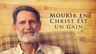 MOURIR EN CHRIST EST UN GAIN