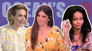 Ocean's 8 Cast Will Make You Cry Laughing (Rihanna, Sarah Paulson)