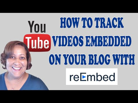 Watch 'ReEmbed Tutorial How To Track YouTube Videos Embedded On Your Blog - YouTube'