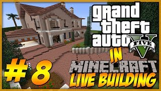 Minecraft: LIVE Building - GTA 5 Michael's Home Part 8 - Outside stuff :)