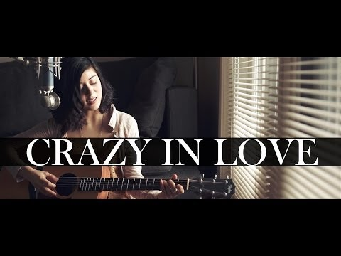 Beyonce - Crazy In Love (Cover) by Daniela Andrade - Thời lượng: 3 phút, 54 giây.