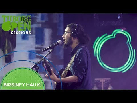 (Birsiney Hau Ki - Ishan R. Onta (The Elements)    Tuborg Open Sessions - Duration: 5 minutes, 26 seconds.)