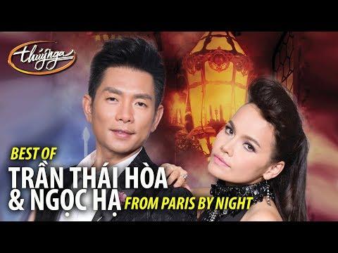 Best of TRẦN THÁI HÒA & NGỌC HẠ from Paris By Night (Collection 1) - Thời lượng: 30 phút.
