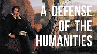 Oh The Humanities - A Defense of the Humanities