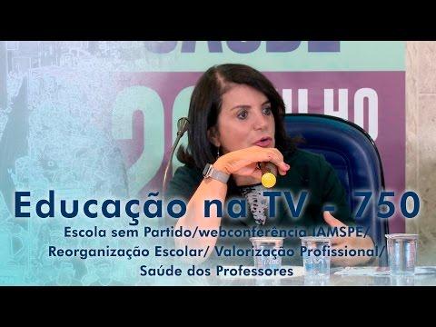 Escola sem Partido / Webconferência IAMSPE / Reorganização Escolar / Valorização Profissional / Saúde dos Professores