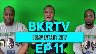 Content of the Week: BurKenRodTV Commentary - EP 11