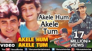 Video Akele Hum Akele Tum Full Video Song | Aamir Khan, Manisha Koirala | Udit Narayan & Aditya Narayan MP3, 3GP, MP4, WEBM, AVI, FLV Juni 2018