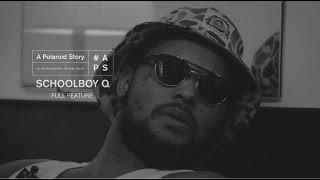 A POLAROID STORY x SCHOOLBOY Q