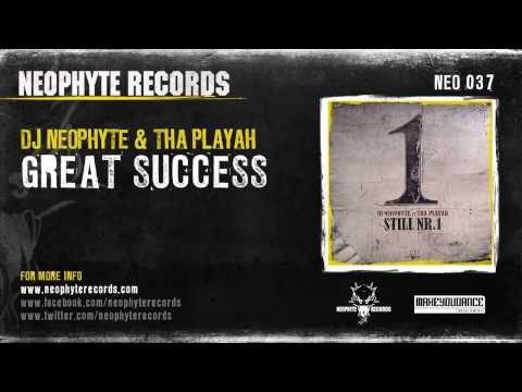 DJ Neophyte & Tha Playah - Great Succes!