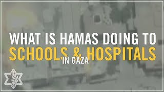 What Is Hamas Doing To Schools&Hospitals In Gaza?