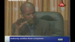 Ethiopian News - An Authority in Ethiopia certifies three companies
