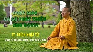 Phật giáo và sự phát triển con người - TT. Thích Nhật Từ | Pháp thoại mới nhất 2018