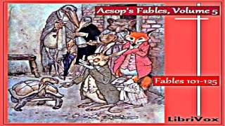 Aesop's Fables, Volume 05 Fables 101 125 Full Audiobook by V. S. Vernon JONES by Satire