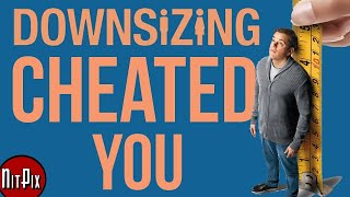 Nonton How Downsizing Cheated You - NitPix Film Subtitle Indonesia Streaming Movie Download