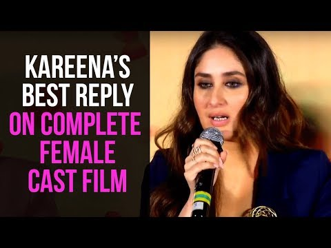 Kareena's Best Reply On Working In An All Female C