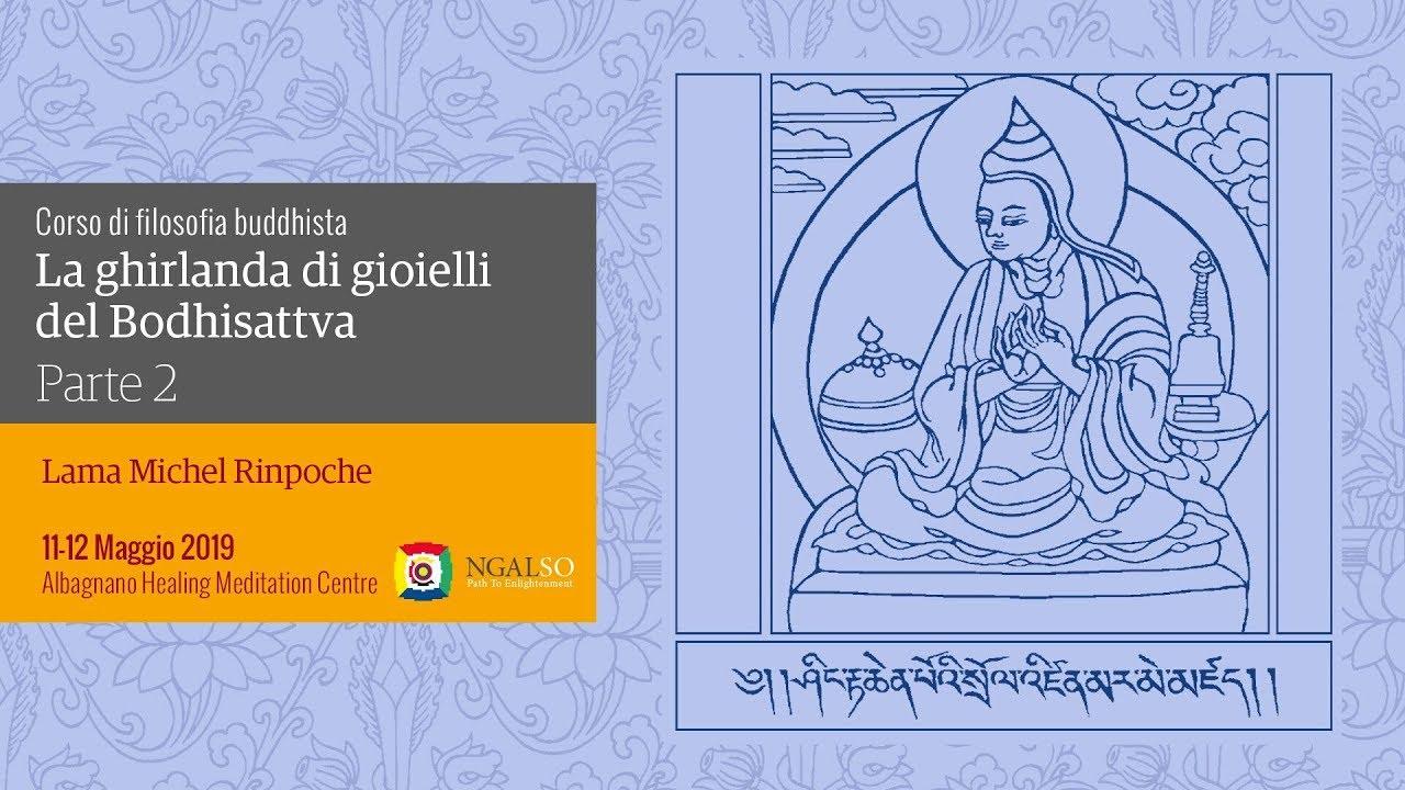 Corso di filosofia buddhista: La ghirlanda di gioielli del Bodhisattva - parte 2