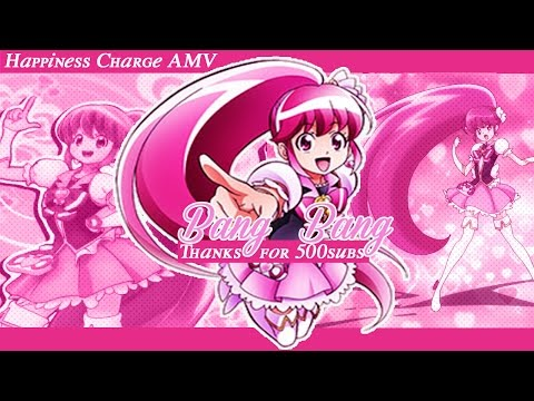 「♥Hapiness Charge Precure AMV♥」Bang☆Bang THANK YOOU FOR 500+subs