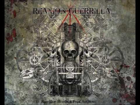 Reaxion Guerrilla - Sacrifice (Remix & Feat.  Antibots)