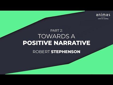 Towards a Positive Narrative (Part 2)