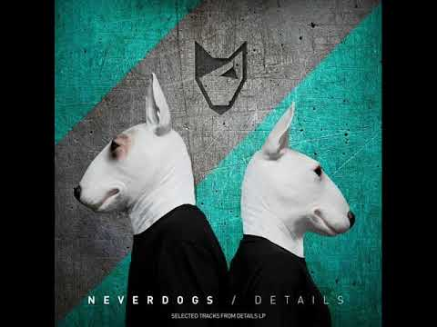 Neverdogs - Sin Parar (Original Mix)