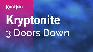 Karaoke Kryptonite - 3 Doors Down *