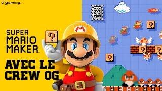 Super Mario Maker avec le crew O'Gaming ! - 17/09/15
