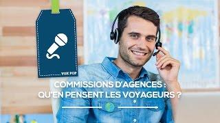 Commissions d'agences: qu'en pensent les voyageurs ?