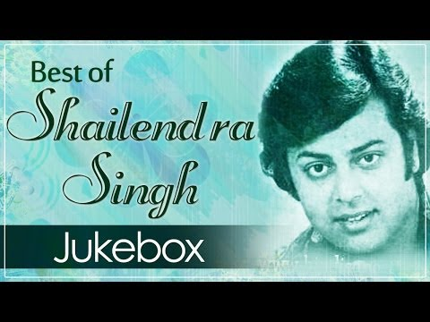Best Of Shailendra Singh – Juke Box 1 – Top 10 Shailendra Singh Hit Songs