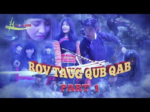 Hmong New Movies | ROV TAUG QUB QAB P1_01 -  movie hmoob tawm tshiab 2017 - 2018