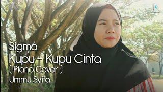 Kupu Kupu Cinta - Sigma - Piano (Cover) Ummu Syifa