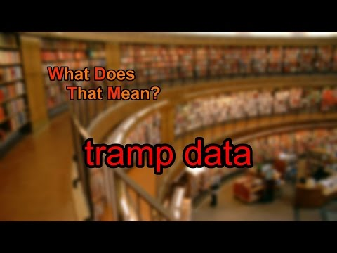 What does tramp data mean?