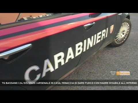 TG BASSANO | 24/03/2020 | ARSENALE IN CASA, MINACCIA DI DARE FUOCO CON MADRE DISABILE ALL'INTERNO