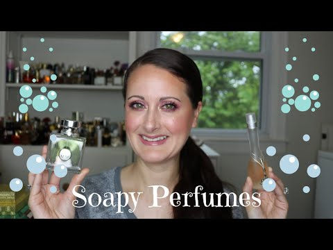 Soapy Perfumes In My Collection