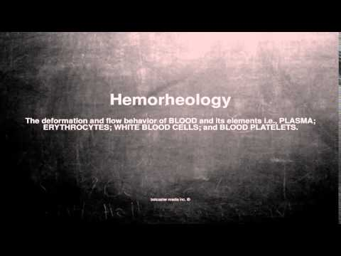 Medical vocabulary: What does Hemorheology mean