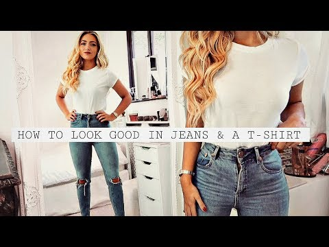 How to look GOOD in just JEANS & A T-SHIRT HACKS!