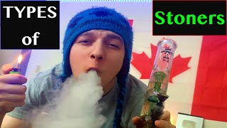 Types of Stoners by Nate420