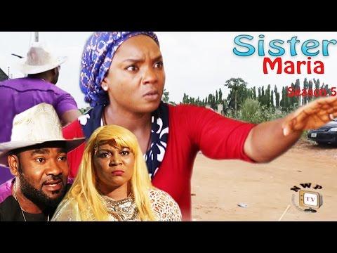 Sister Maria Season 5  - 2016 Latest Nigerian Nollywood Movie