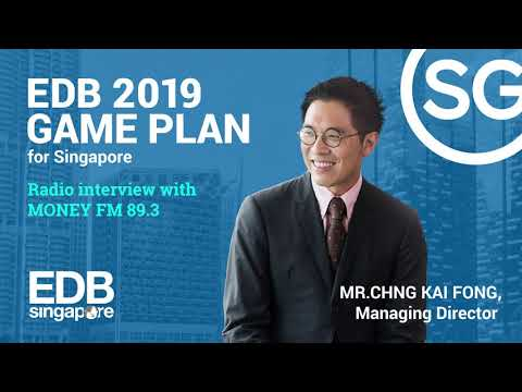 EDB's 2019 Game Plan for Singapore | Chng Kai Fong, Managing Director at Money FM 89.3