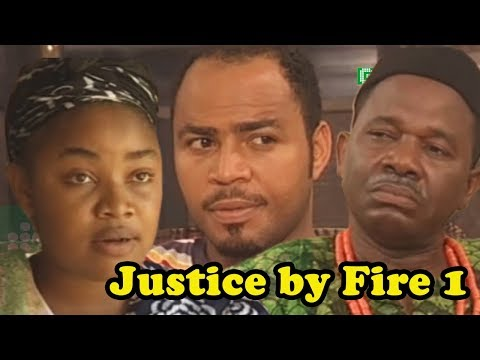JUSTICE BY FIRE part 1    2018 Nollywood Movies    Ramson Noah, chiwetalu agu    drama